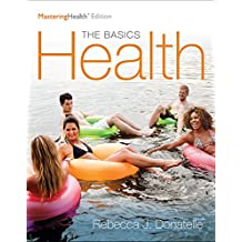 Health: The Basics, The Mastering Health Edition