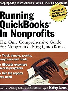 Running QuickBooks in Nonprofits: The    by Kathy Ivens