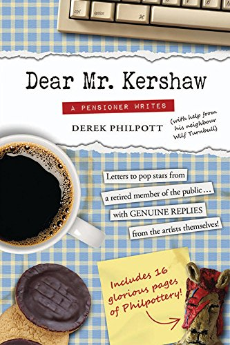 Dear Mr. Kershaw: A Pensioner Writes: Letters To Pop Stars From A Retired Member Of The Public - With GENUINE REPLIES From The Artists Themselves!