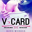 V-Card: Sharing Spaces, Volume 1 Audiobook by Alicia Michaels Narrated by Marami Hung