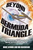 img - for Beyond the Bermuda Triangle: True Encounters with Electronic Fog, Missing Aircraft, and Time Warps book / textbook / text book