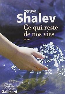 Ce qui reste de nos vies : roman, Shalev, Zeruya