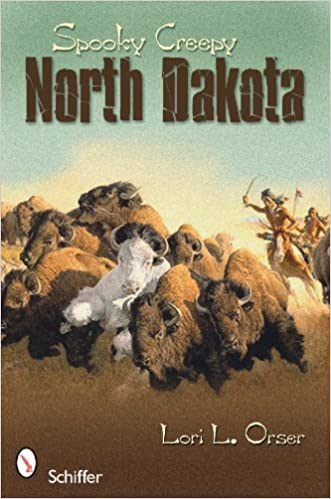 Spooky Creepy North Dakota Paperback – October 28, 2010 by Lori L. Orser  (Author)