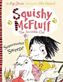 Squishy McFluff: Supermarket Sweep! (Squishy McFluff the Invisible Cat Book 2)