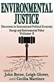 img - for Environmental Justice: International Discourses in Political Economy (Energy and Environmental Policy Series) book / textbook / text book