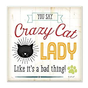 Stupell Home Décor Crazy Cat Lady Typography Graphic Art Wall Plaque, 12 x 0.5 x 12, Proudly Made in USA
