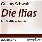 Die Ilias   Gustav Schwab