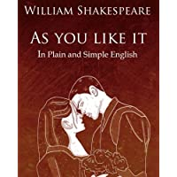 As You Like It in Plain and Simple English: A Modern Translation and the Original Version (Dover Books on Physics)
