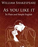 Image of As You Like It in Plain and Simple English: A Modern Translation and the Original Version (Dover Books on Physics)