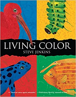 Living Color: Steve Jenkins: 9780547576824: Amazon.com: Books