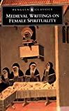 Medieval Writings on Female Spirituality, Various, 0140439250
