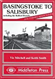 Basingstoke to Salisbury: Including the Bulford Branch (Southern Main Lines)