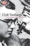 Clyde Tombaugh: Discoverer of Planet Pluto (Sky & Telescope Observer's Guides)