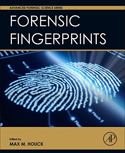 Forensic Fingerprints (Advanced Forensic Science Series)