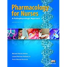 Pharmacology for Nurses: A Pathophysiological Approach, Second Edition
