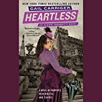 Heartless: The Parasol Protectorate, the Fourth | Gail Carriger