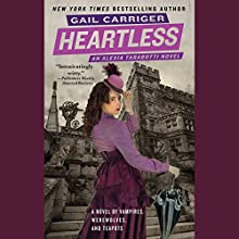 Heartless: The Parasol Protectorate, the Fourth Audiobook by Gail Carriger Narrated by Emily Gray