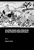 Culture Wars and Literature in the French Third Republic, Gilbert D. Chaitin, 1847188087