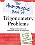 The Humongous Book of Trigonometry Problems, W. Michael Kelley, 1615641823