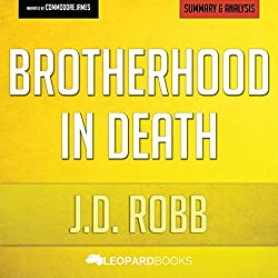 Brotherhood in Death: In Death Series by J. D. Robb: Unofficial & Independent Summary & Analysis