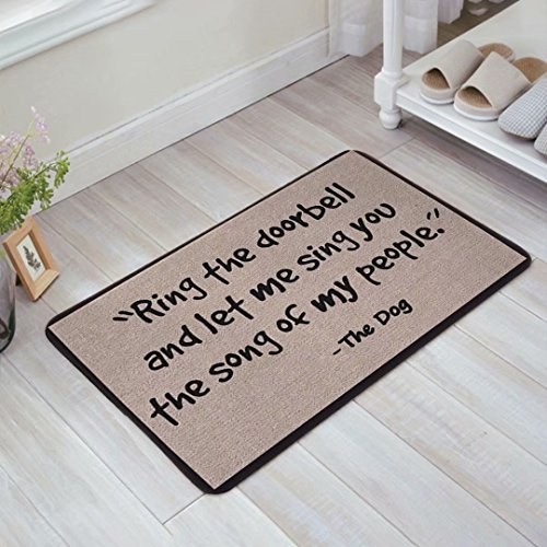- Decor Love Non-slip Doormats Mud Dirt Trapper Mats Entrance Rug Shoes Scraper Floor Indoor/Outdoor(Ring the Doorbell and Let Me Sing You the Song of My People-the Dog) 16 x 24inch