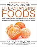 Medical Medium Life-Changing Foods: Save Yourself and the Ones You Love with the Hidden Healing Powers of Fruits & Vegetables (Hardcover)