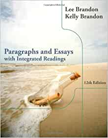 paragraphs and essays with integrated readings 12th edition ebook Amazoncom: paragraphs and essays with integrated readings, media edition (9781305084124): lee brandon, kelly brandon: books.