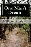One Man's Dream, William Myers, 1494920379