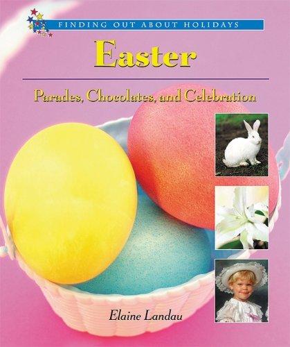 Easter: Parades, Chocolates, and Celebration by Elaine Landau (August 19,2004) - Chocolate Landau