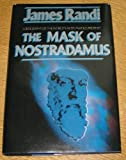 The Mask of Nostradamus : A Critical Biography of the World's Most Famous Prophet, Randi, James, 0684190567