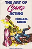 The Art of Coarse Acting, Michael Green, 0879101113