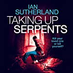 Taking Up Serpents | Ian Sutherland