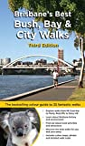 Brisbane's Best Bush, Bay & City Walks 3/e: The full colour guide to 35 fantastic walks