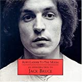 Rope Ladder To The Moon - An Introduction to Jack Bruce by Jack Bruce (2003-12-30)