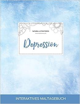 Maltagebuch für Erwachsene: Depression (Safariillustrationen, Klarer Himmel)