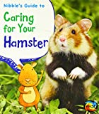Nibble's Guide to Caring for Your Hamster, Anita Ganeri and Rick Peterson, 1432971409
