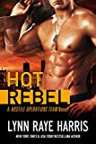 Hot Rebel (A Hostile Operations Team Novel - Book 6)