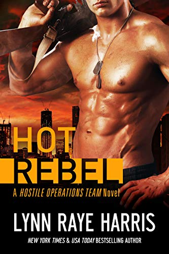 Hot Rebel (A Hostile Operations Team Novel - Book -