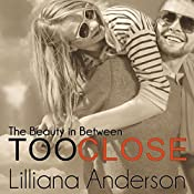 Too Close: The Beauty in Between | Lilliana Anderson