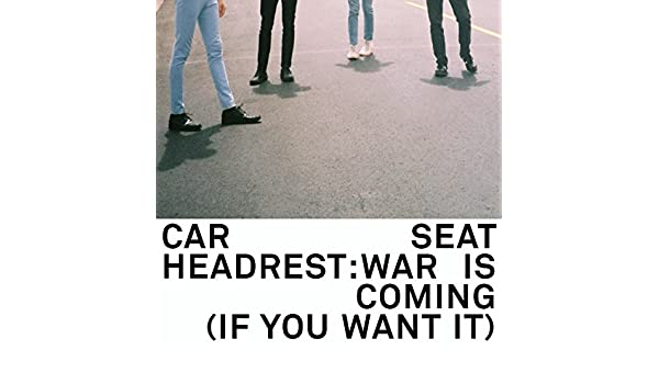 War Is Coming If You Want It By Car Seat Headrest On Amazon Music
