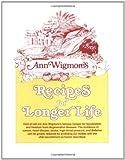 Recipes for Longer Life, Ann Wigmore, 0895291959