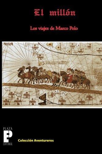 El Millón, los viajes de Marco Polo Spanish Edition by Marco Polo ...