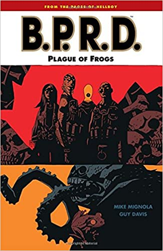 B.P.R.D. Volume 3: Plague of Frogs: Mike Mignola, Guy Davis, Dave Stewart:  9781593072889: Amazon.com: Books