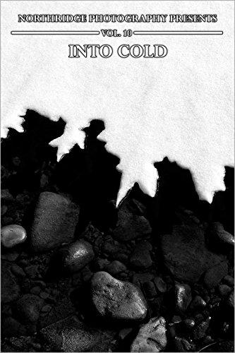 Into Cold (Northridge Photography Presents Book - 10 Northridge