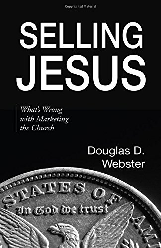 Selling Jesus: What's Wrong with Marketing the Church pdf