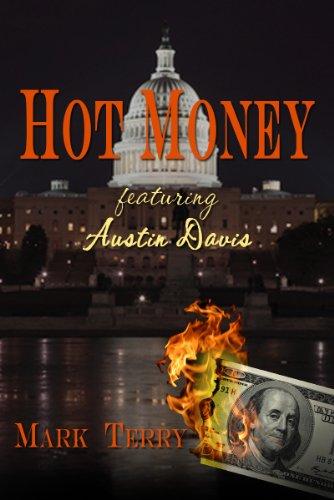 Hot Money (Austin Davis Novels Book 1)