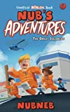 Nub's Adventures: The Great Jailbreak - An Unofficial Roblox Book (Volume 1)
