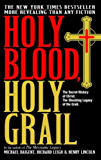 Holy Blood, Holy Grail: The Secret History of Christ. The Shocking Legacy of the Grail