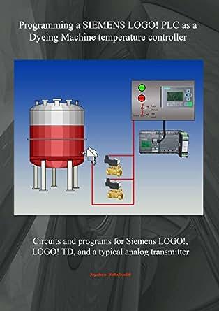 Programming a SIEMENS LOGO PLC as a Dyeing machine temperature controller