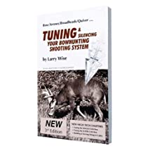 Tuning and Silencing Your Bowhunting Shooting System